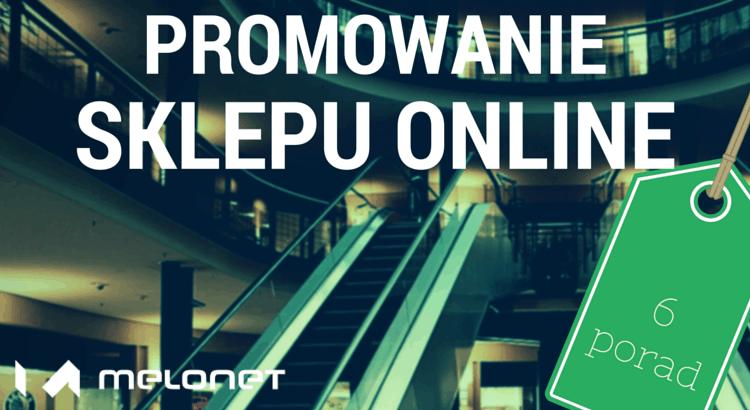 Jak reklamować sklep online w Internecie